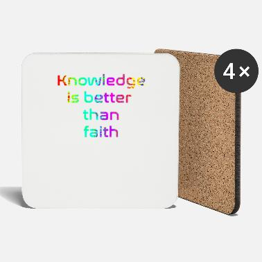 Knowledge is better than faith - Coasters