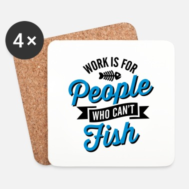 Pescador Work is for people who can't fish - Posavasos (juego de 4)