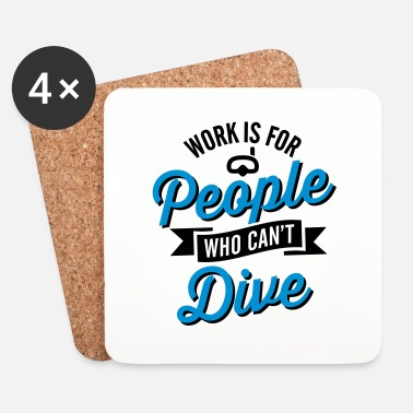 Arbetslös Work is for people who can't dive - Underlägg (4-pack)