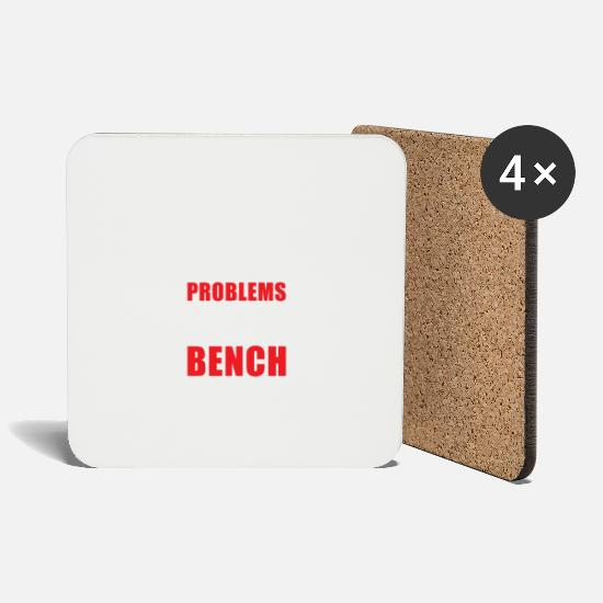 Work Out Mugs & Drinkware - 99 Problems But A Bench Ain't One - Coasters white