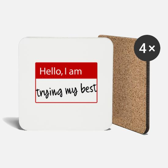 High School Graduate Mugs & Drinkware - Hello i am trying my best Name Tag Funny - Coasters white