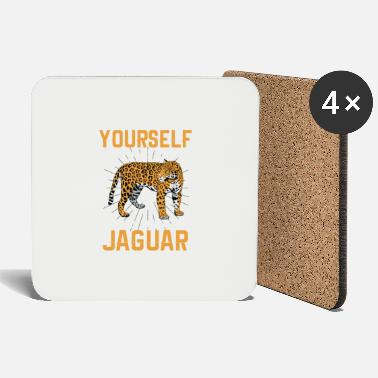 Always Be A Cheetah Jaguar is always yourself - Coasters