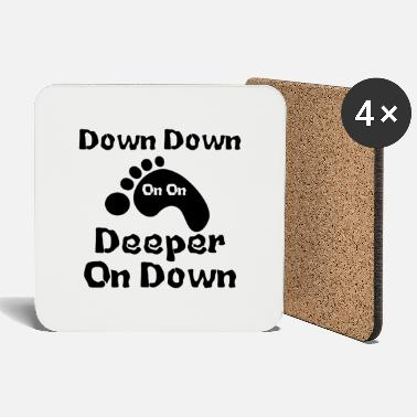 Down Down Down Deeper And down - Coasters