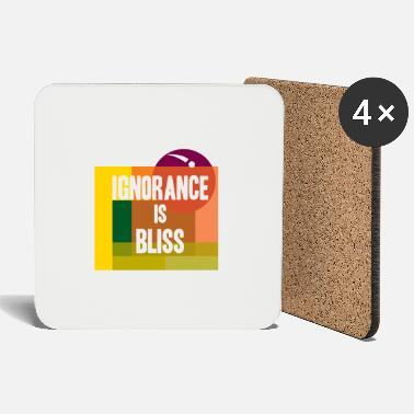 Bliss Ignorance is bliss - Coasters