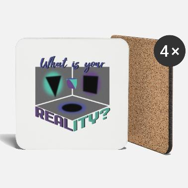 Perspective What is your reality? perspective - Coasters