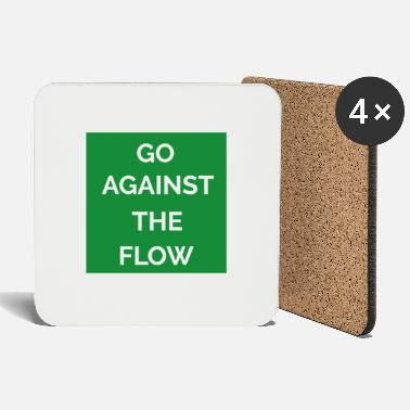 Against The Flow GO AGAINST THE FLOW - Coasters