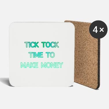 Get Rich Tick Tock Time To Make Money - Coasters