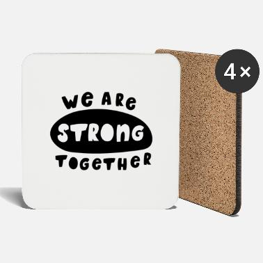 We Are The 99 Percent Strong together - Coasters