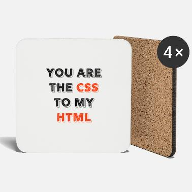 Programmemer You Are The CSS To My Html - web developer love - Coasters