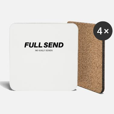 Send Full Send No Half Send - Coasters