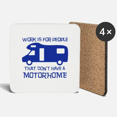Caravan Motorhome - work is for people - Coasters