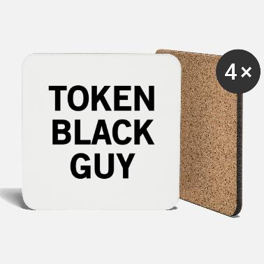 Token Token Black Guy - Coasters
