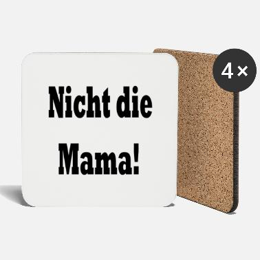 Mother Not the mother! - Coasters