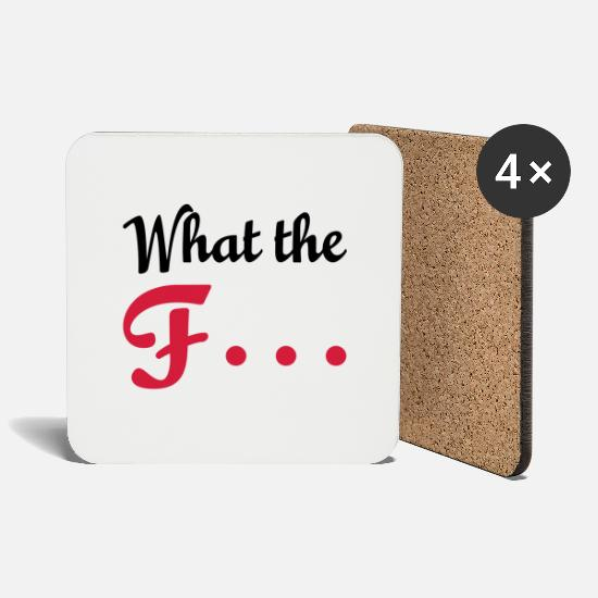 Sayings Mugs & Drinkware - WHAT THE F... - Coasters white
