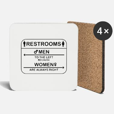 Restroom Restroom Women are always right - Coasters