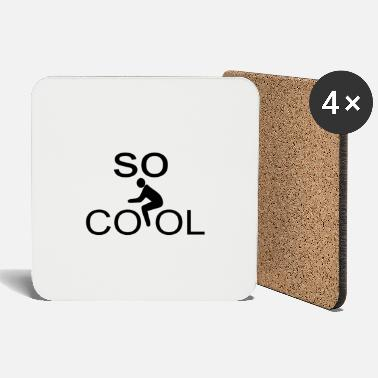 So Cool so cool - Coasters