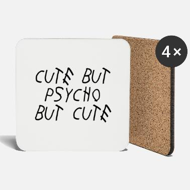 Cute Cute but psycho but cute - Coasters