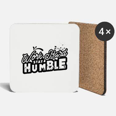Work Work Hard Stay Humble - Coasters