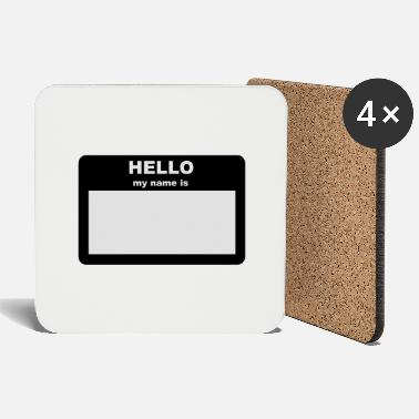 Hello My Name Is Name tag - HELLO my name is - Coasters