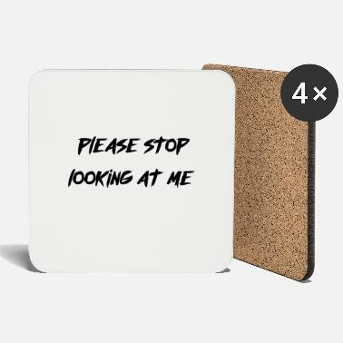 please stop looking at me - Coasters
