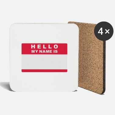 Hello My Name Is Hello my name is - Coasters