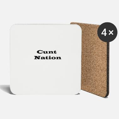 National Cunt Nation - Coasters