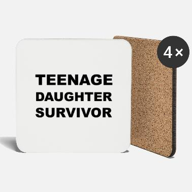 Teenager Teenage Daughter Survivor - Dessous de verre