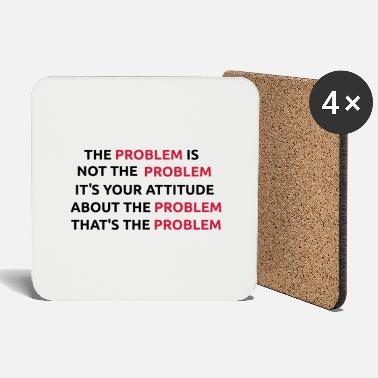Problem The Problem is Not The Problem - Coasters
