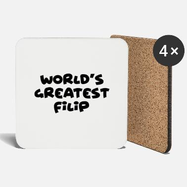 Filip worlds greatest filip name - Coasters