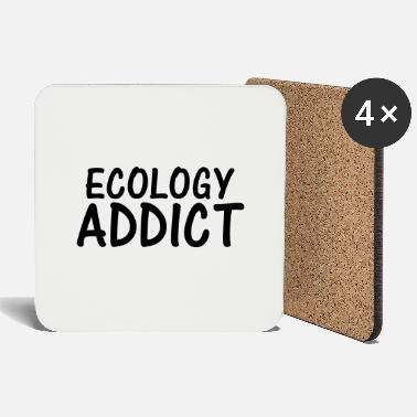 Ecology ecology addict - Coasters