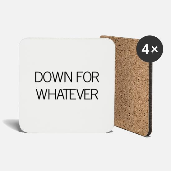 Quote Mugs & Drinkware - Down for whatever - Coasters white