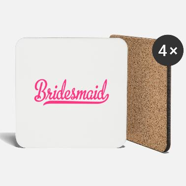 Bridesmaids bridesmaid - Coasters