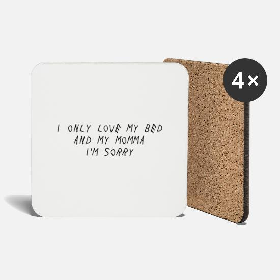 Bed Mugs & Drinkware - I only love my bed and my - Coasters white