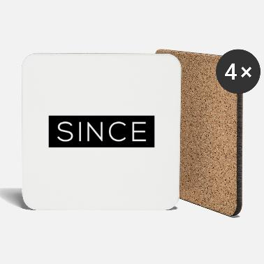Since Since - Since Your Text - Coasters
