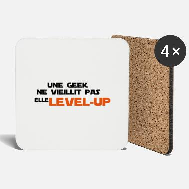 Super Attachiant une_geek ne vieillit pas elle Level up - Dessous de verre