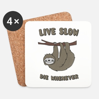 Chiller Funny & Cute Sloth Live Slow Die Whenever Slogan - Dessous de verre (lot de 4)