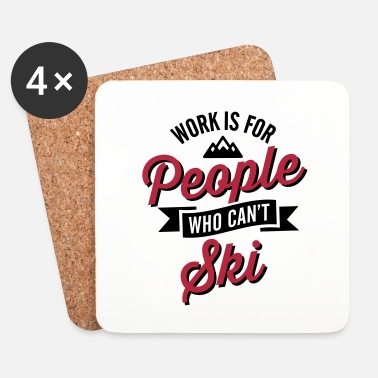 Chômeur Work is for people who can't ski - Dessous de verre (lot de 4)