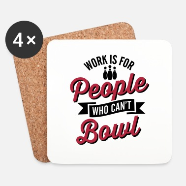 Pin Work is for people who can't bowl - Sottobicchieri (set da 4 pezzi)
