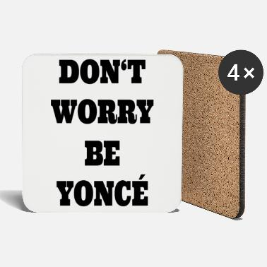 Rnb dont worry be yoncé - Musik RnB Design - Untersetzer