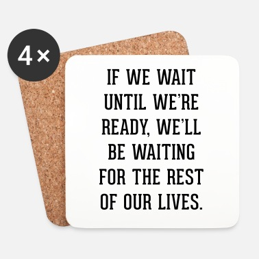 Inspiration Wait Until Ready Quote - Underlägg (4-pack)