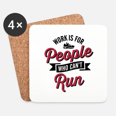 Chômeur Work is for people who can't run - Dessous de verre (lot de 4)