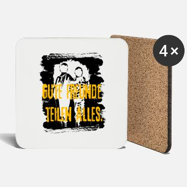 Concept Good friends share everything - Coasters