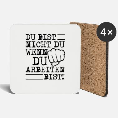 You YOU ARE NOT YOU IF YOU ARE WORKING - Coasters