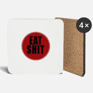 Eat Eat shit - eat shit - Coasters