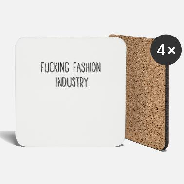 Industry Fucking fashion industry - Coasters
