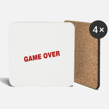 Over Game over - the game is over - Coasters