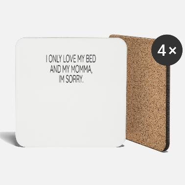 I Only Love I only love my bed and my mommy - Coasters