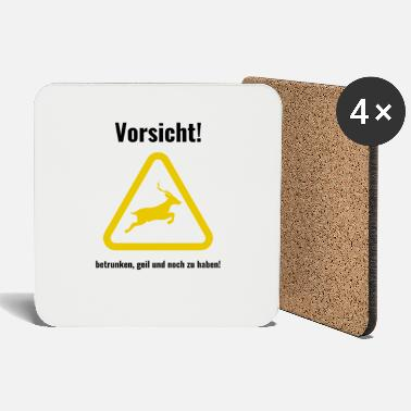 Attention ! drunk, horny and still have! - Coasters