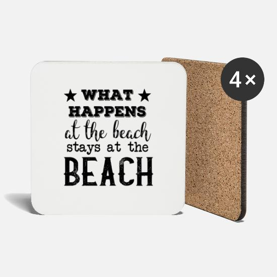 Gift Idea Mugs & Drinkware - What happens at the beach stays at the beach - Coasters white