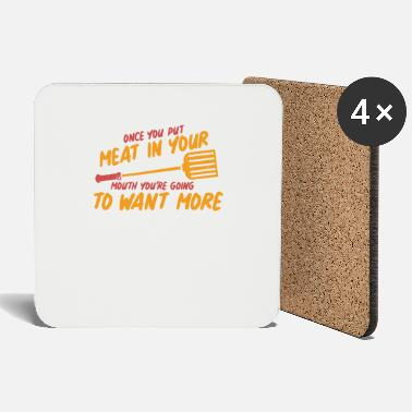 BBQ: Once You Put My Meat In Your Mouth Gift - Coasters